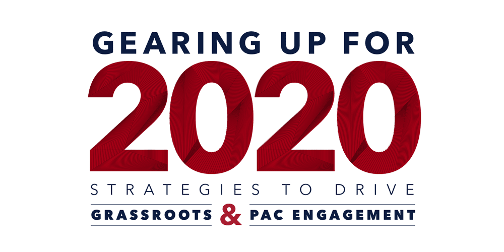 Gearing up for 2020: Strategies to Drive Grassroots & PAC Engagement